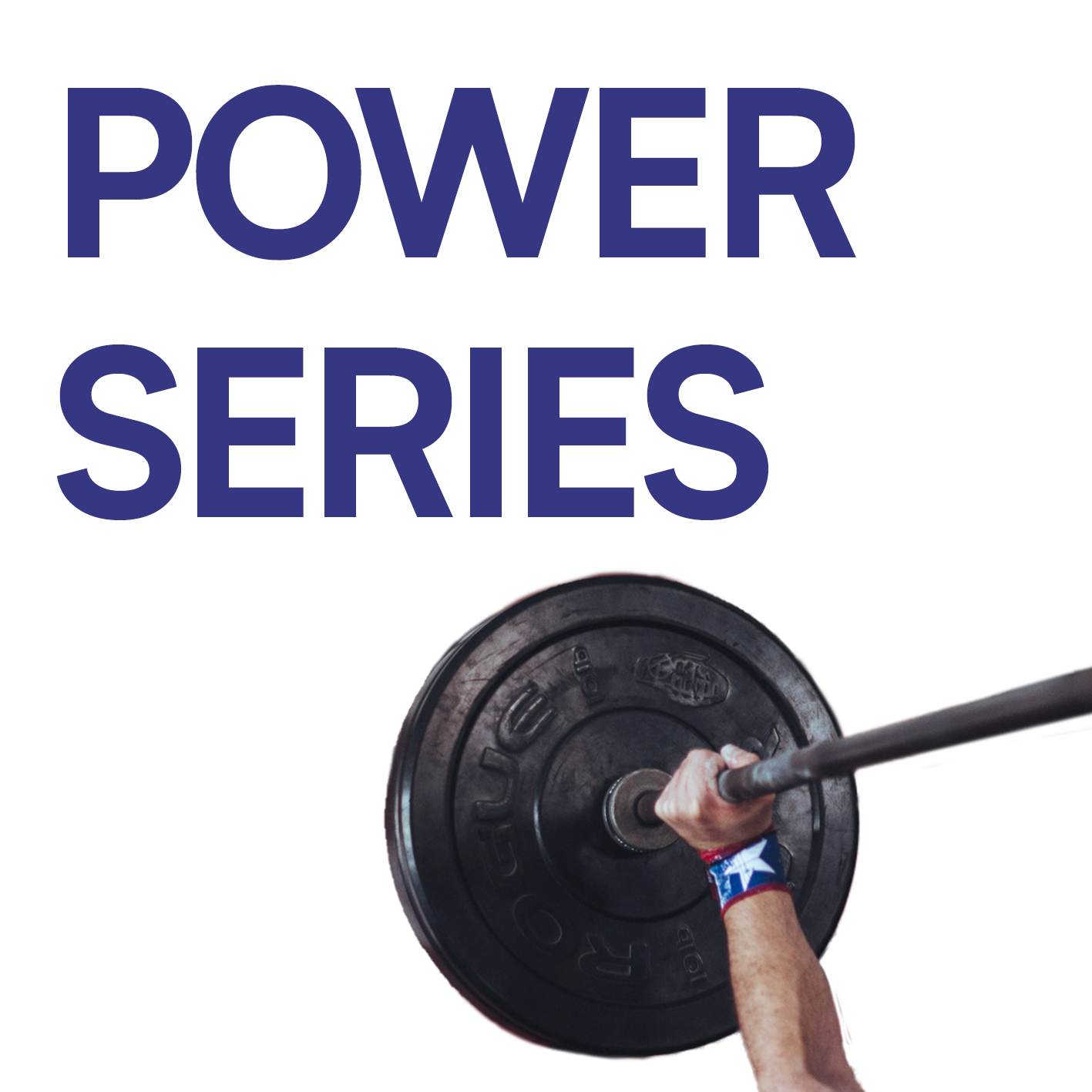 Power Series - For increased strength and power