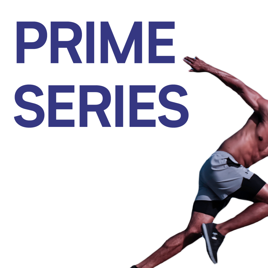 Prime Series - For the everyday athlete