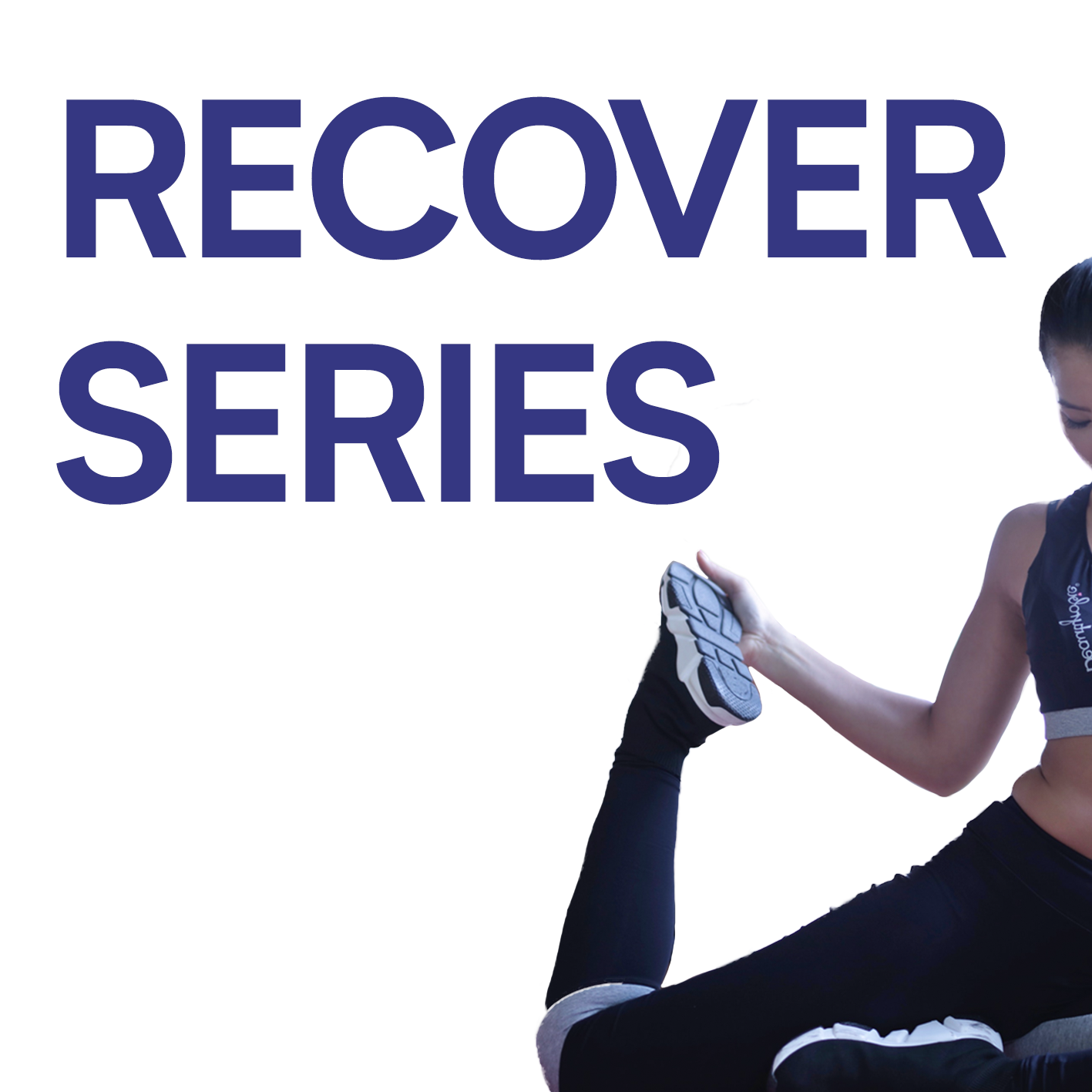 Recovery Series - For faster recovery